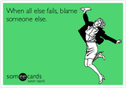 blame someone else